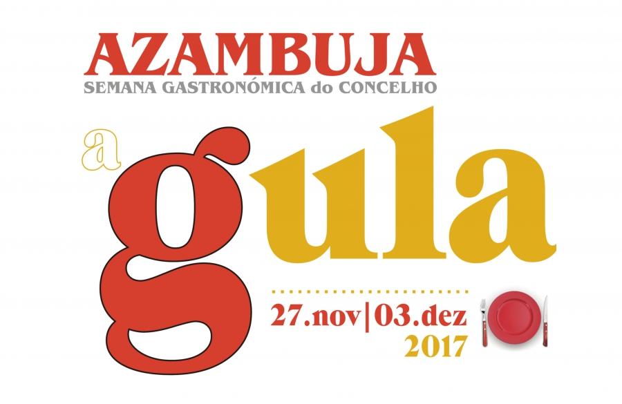 """""""A Gula"""" - Semana Gastronómica do Concelho de Azambuja 2017"""